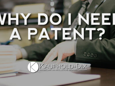 Why Do I Need A Patent