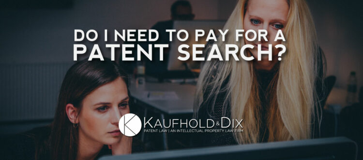Do I need to pay for a patent search?