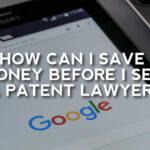 Save Money Before You See A Patent Lawyer