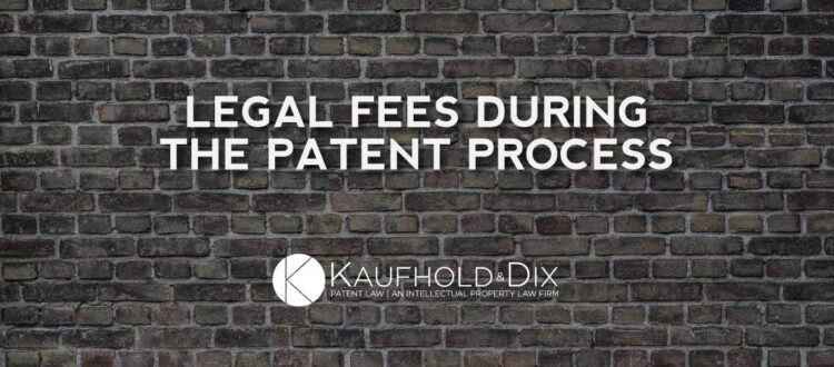 Patent Fees During the Patent Process